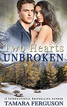 TWO HEARTS UNBROKEN (Two Hearts Wounded Warrior Romance Book 6) by [Ferguson, Tamara]