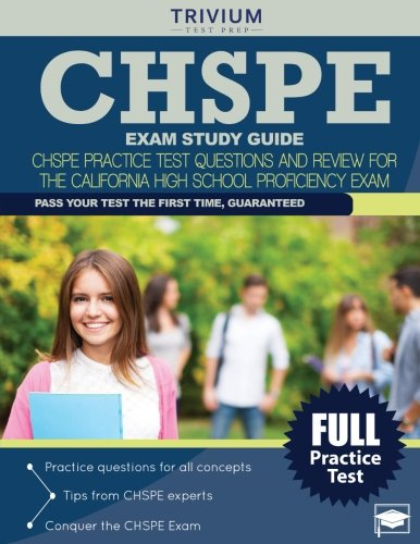 CHSPE Exam Study Guide: CHSPE Practice Test Questions and Review for the California High School Proficiency Exam