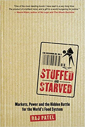 Stuffed and starved raj patel 9781554680115 amazon books stuffed and starved fandeluxe Images