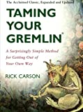 Taming Your Gremlin: A Surprisingly Simple Method for Getting Out of Your Own Way By Rick Carson