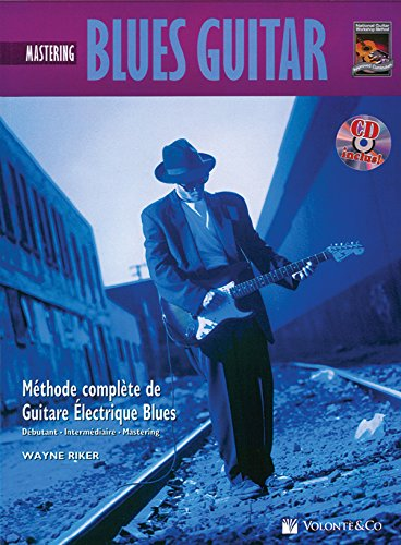 Blues Guitar Mastering Tab: Mastering Blues Guitar (French Language Edition), Book & CD (Complete Method) (French Edition)