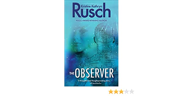 Amazon The Observer Ebook Kristine Kathryn Rusch Kindle Store