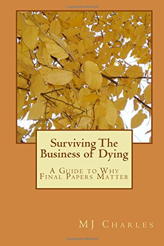 Read Online Surviving The Business of Dying: A Guide to Why Final Papers Matter PDF
