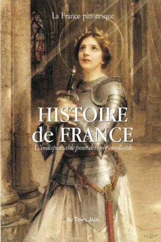 Histoire de France : L'indispensable pour devenir incollable: Précis chronologique incontournable pour comprendre le passé (French Edition) pdf epub