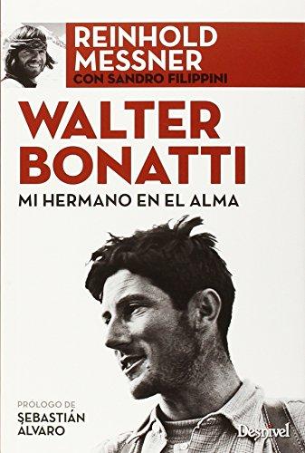 Descargar Libro Walter Bonatti. Mi Hermano En El Alma ) Messner Reinhold