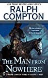 The Man From Nowhere: A Ralph Compton Novel [Mass Market Paperback]