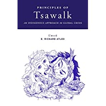 Principles of Tsawalk: An Indigenous Approach to Global Crisis