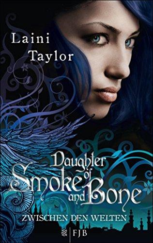 Daughter of Smoke and Bone: Zwischen den Welten 1 (German Edition)