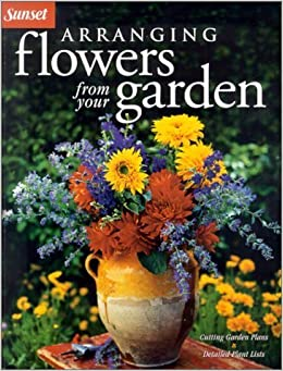 Arranging Flowers from Your Garden by Cynthia Bix (2002-01-03)