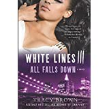 White Lines III: All Falls Down: A Novel (White Lines, 3)