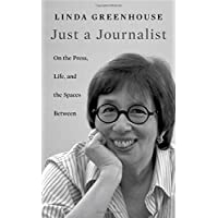 Just a Journalist: On the Press, Life, and the Spaces Between