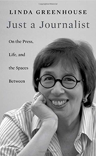 Just a Journalist: On the Press, Life, and the Spaces Between (The William E. Massey Sr. Lectures in American Studies) by HARVARD