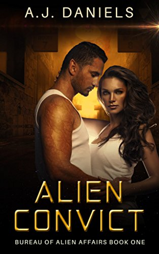Alien Convict: An  Alien Mates Adventure SFR (Bureau of Taron Alien Affairs Book 1)