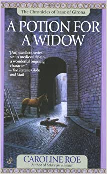 Book A Potion for a Widow (The Chronicles of Isaac of Girona) by Caroline Roe (2001-12-01)