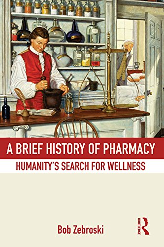 Download A Brief History of Pharmacy: Humanity's Search for Wellness Pdf