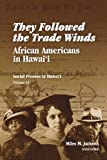 They Followed the Trade Winds, , 0824829654