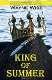 King of Summer, Wayne Wise and Marcel Walker, 1493766872