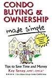 img - for Condo Buying & Ownership Made Simple: Tips to Save and Money book / textbook / text book