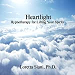 Heartlight: Hypnotherapy for Lifting Your Spirits | Loretta Siani