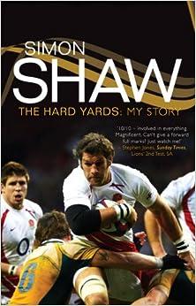 >VERIFIED> Simon Shaw: The Hard Yards: My Story. Julian hiring bespoke dominio uated libre Training Software