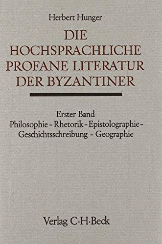 Die hochsprachliche profane Literatur der Byzantiner (Handbuch der Altertumswissenschaft) (German Edition)