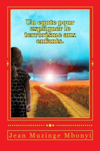 Un conte pour expliquer le terrorisme aux enfants (French Edition)