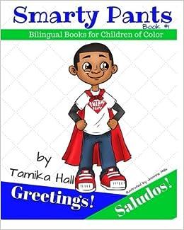 Smarty pants greetings saludos smarty pants bilingual books smarty pants greetings saludos smarty pants bilingual books volume 1 english and spanish edition tamika hall loida hopkins 9781532862519 m4hsunfo
