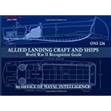 ONI 226 Allied Landing Craft and Ships: World War II Recognition Guide