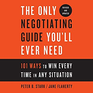 The Only Negotiating Guide You'll Ever Need, Revised and Updated Audiobook