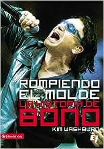 Amazon.com: Rompiendo el molde, la historia de Bono (Especialidades