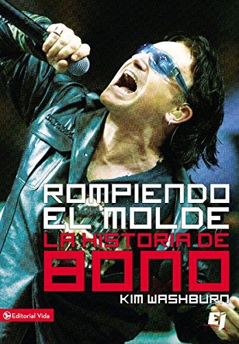 Rompiendo el molde, la historia de Bono (Especialidades Juveniles)  [Washburn, Kim] (Tapa Blanda)