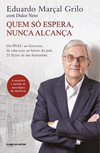 Quem S Espera, Nunca Alcana (Portuguese Edition)