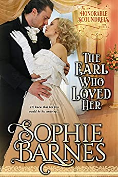 The Earl Who Loved Her (The Honorable Scoundrels Book 2) by [Barnes, Sophie]