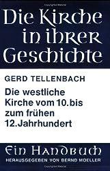 Die Westliche Kirche Vom 10. Bis Zum Fruhen 12. Jahrhundert (Die Kirche in Ihrer Geschichte)