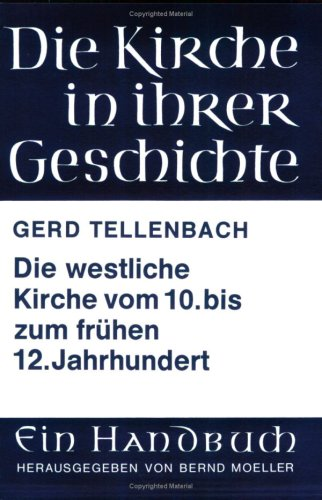 Die westliche Kirche vom 10. bis zum frühen 12. Jahrhundert (Schriftenreihe Der Historischen Kommission)