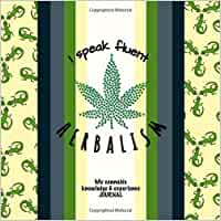 I speak fluent Herbalism: My Cannabis Knowledge and Experience Journal I Reptile Edition I Detailed Interior I Reviews, People & Places I 80 Pages I Square: 8,5 x 8,5 I Softcover