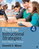 Effective Instructional Strategies : From Theory to Practice, Moore, Kenneth D. (Dean), 1483306585