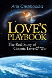 img - for Love's Playbook: The Real Story of Cosmic Love and War book / textbook / text book