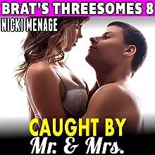 Caught By Mr. & Mrs.: Brat's Threesomes 8 Audiobook by Nicki Menage Narrated by Sierra Kline