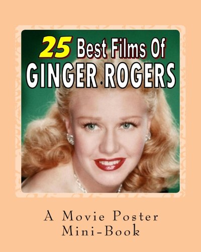 25-best-films-of-ginger-rogers-a-movie-poster-mini-book