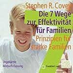 Die 7 Wege zur Effektivität für Familien | Stephen R. Covey