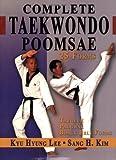 Complete Taekwondo Poomsae, Sang H. Kim, Kyu Hyung Lee, 1880336928
