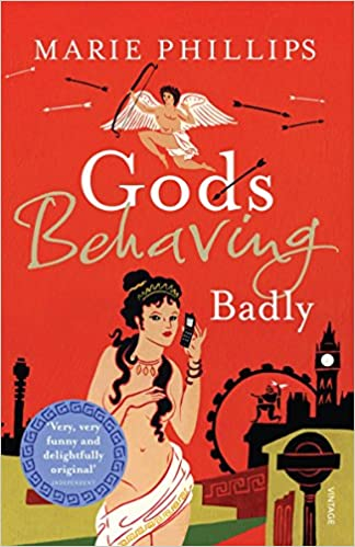 Fiction That Makes You Think About >> Gods Behaving Badly Amazon Co Uk Marie Phillips 9780099513025 Books
