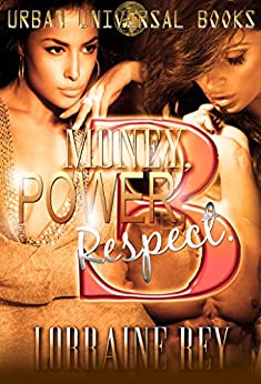 Money Power Respect 3 by [Rey, Lorraine]