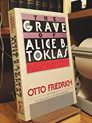 The Grave of Alice B. Toklas: And Other Reports from the Past