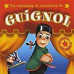 Les chansons et les aventures de Guignol | Jean-Claude Rocle,Jean-Michel Guesdon