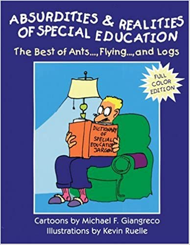Absurdities and Realities of Special Education: The Best of Ants…, Flying…, and Logs