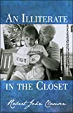 An Illiterate in the Closet, Robert John Clausen, 160474541X