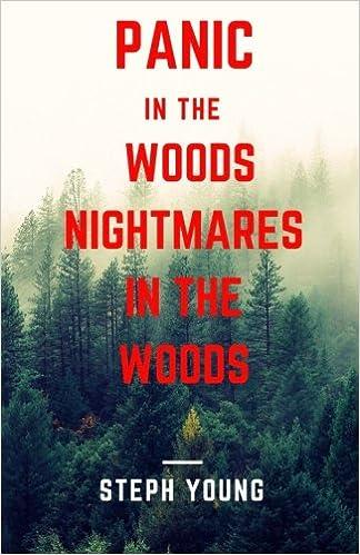 Panic in the Woods & Nightmares in the Woods: Creepy True Stories