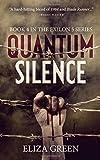 Quantum Silence: A Dystopian Post Apocalyptic Novel (Exilon 5 Book 4) (Volume 4)